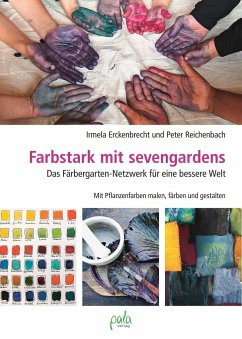 Farbstark mit sevengardens - Erckenbrecht, Irmela; Reichenbach, Peter