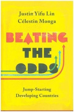 Beating the Odds: Jump-Starting Developing Countries - Lin, Justin Yifu; Monga, Célestin