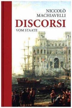 Discorsi - Vom Staate - Machiavelli, Niccolò