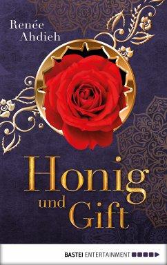 Honig und Gift (eBook, ePUB) - Ahdieh, Renée