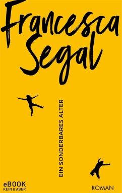 Ein sonderbares Alter (eBook, ePUB) - Segal, Francesca