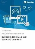 Barbara. Mehr als nur Schwarz und Weiß (eBook, PDF)