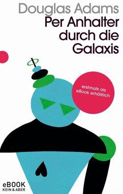 Per Anhalter durch die Galaxis (eBook, ePUB) - Adams, Douglas