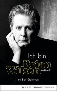 Ich bin Brian Wilson (eBook, ePUB) - Wilson, Brian