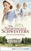 Zeit der Entscheidung / Die Nightingale Schwestern Bd.6 (eBook, ePUB)