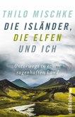 Die Isländer, die Elfen und ich (eBook, ePUB)