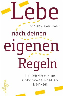 Lebe nach deinen eigenen Regeln (eBook, ePUB) - Lakhiani, Vishen