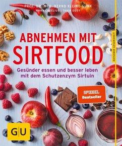 Abnehmen mit Sirtfood (eBook, ePUB) - Cavelius, Anna; Kleine-Gunk, Bernd; Dusy, Tanja