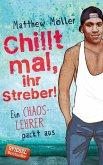 Chillt mal, ihr Streber (eBook, ePUB)