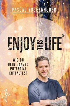 Enjoy this Life® (eBook, ePUB) - Voggenhuber, Pascal