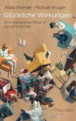 Glückliche Wirkungen (eBook, ePUB) - Krüger, Michael; Bremer, Alida