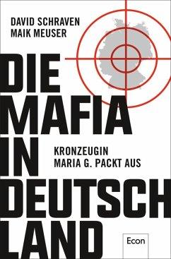 Die Mafia in Deutschland (eBook, ePUB) - Schraven, David; Meuser, Maik
