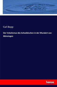 Der Vokalismus des Schwäbischen in der Mundart von Münsingen