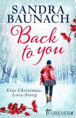 Back to you (eBook, ePUB) - Baunach, Sandra
