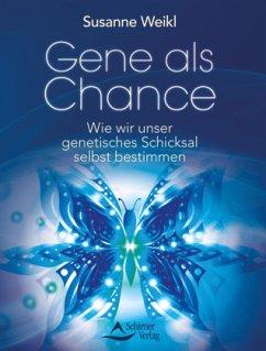 Gene als Chance - Weikl, Susanne