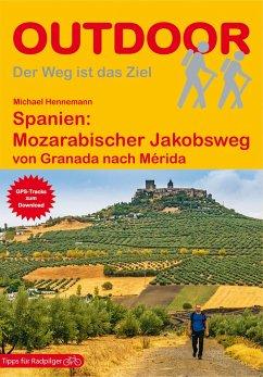 Spanien: Mozarabischer Jakobsweg - Hennemann, Michael