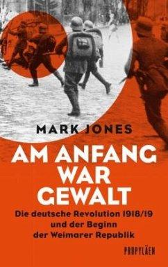 Am Anfang war Gewalt - Jones, Mark