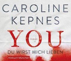YOU - Du wirst mich lieben / Joe Goldberg Bd.1 (10 Audio-CDs) - Kepnes, Caroline