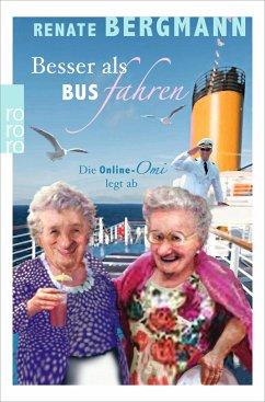 Besser als Bus fahren / Online-Omi Bd.8 - Bergmann, Renate