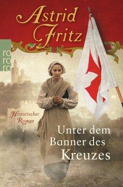 Unter dem Banner des Kreuzes - Fritz, Astrid