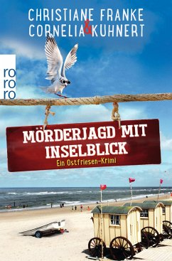 Mörderjagd mit Inselblick / Ostfriesen-Krimi Bd.4 - Franke, Christiane; Kuhnert, Cornelia