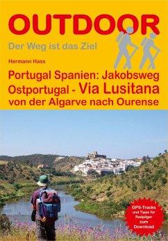Portugal Spanien: Jakobsweg Ostportugal Via Lusitana - Hass, Hermann