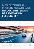 Interdisziplinäre, interorganisationale Produktentstehung im Automobilbau der Zukunft