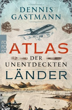 Atlas der unentdeckten Länder - Gastmann, Dennis