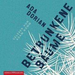 Betrunkene Bäume, 6 Audio-CDs - Dorian, Ada