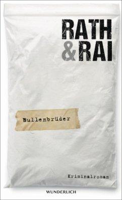 Tote haben keine Freunde / Bullenbrüder Bd.1 - Rath, Hans; Rai, Edgar