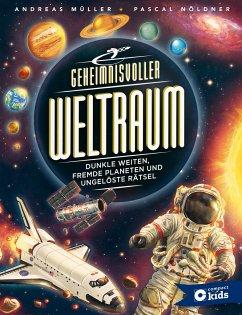 Geheimnisvoller Weltraum - Müller, Andreas