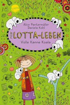 Volle Kanne Koala / Mein Lotta-Leben Bd.11 - Pantermüller, Alice