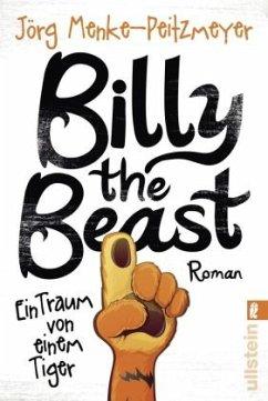 Billy the Beast. Ein Traum von einem Tiger - Menke-Peitzmeyer, Jörg