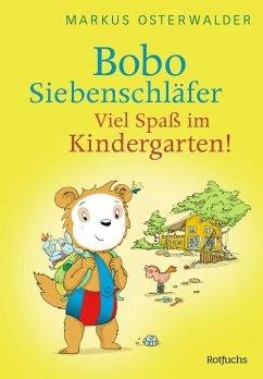 Bobo Siebenschläfer: Viel Spaß im Kindergarten! - Osterwalder, Markus