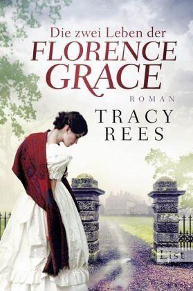 Die zwei Leben der Florence Grace - Rees, Tracy