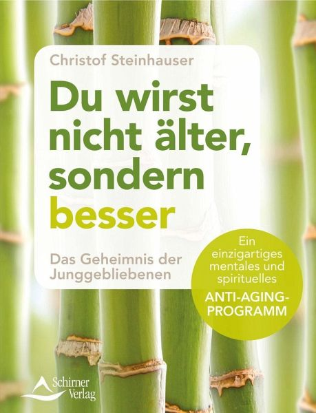Du wirst nicht älter, sondern besser - Steinhauser, Christof