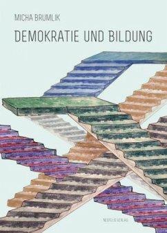 Demokratie und Bildung - Brumlik, Micha