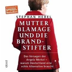 Mutter Blamage und die Brandstifter, Audio-CD - Hebel, Stephan