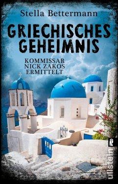 Griechisches Geheimnis / Kommissar Nick Zakos Bd.3 - Bettermann, Stella