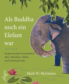 Als Buddha noch ein Elefant war - McGinnis, Mark W.