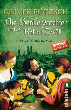 Die Henkerstochter und der Rat der Zwölf / Henkerstochter Bd.7 - Pötzsch, Oliver