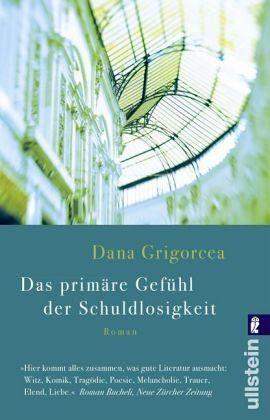 Das primäre Gefühl der Schuldlosigkeit - Grigorcea, Dana