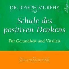 Schule des positiven Denkens - Für Gesundheit und Vitalität, 1 Audio-CD - Murphy, Joseph