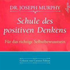 Schule des positiven Denkens - Für das richtige Selbstbewusstsein, 1 Audio-CD - Murphy, Joseph