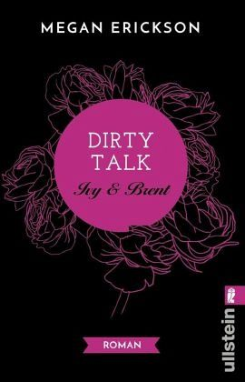 Dirty Talk. Ivy & Brent / Payton Bd.2 - Erickson, Megan