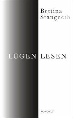 Lügen lesen - Stangneth, Bettina