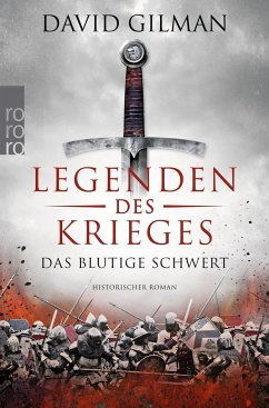 Das blutige Schwert / Legenden des Krieges Bd.1 - Gilman, David