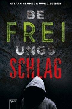 Befreiungsschlag - Gemmel, Stefan; Zissener, Uwe