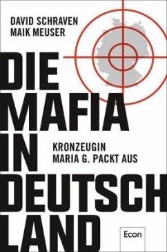 Die Mafia in Deutschland - Schraven, David; Meuser, Maik