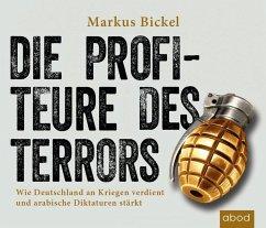 Die Profiteure des Terrors, 6 Audio-CDs - Bickel, Markus